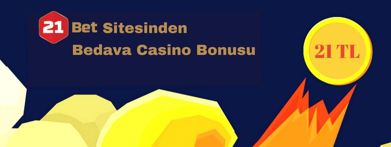 21 TL Bedava Casino Bonusu